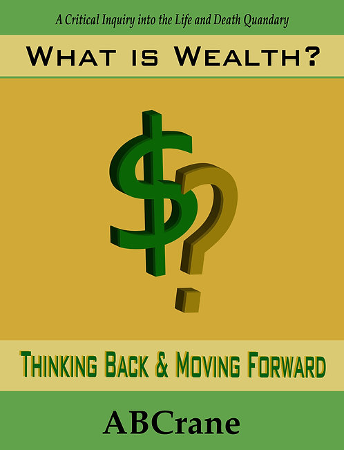 What is Wealth: Thinking Back & Moving Forward (ebook)