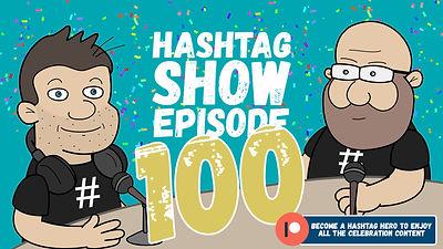 HashTag 100th Ep.jpg