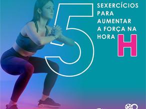 05 SEXERCÍCIOS PARA AUMENTAR A FORÇA NA HORA H