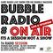 Bubble Radio ON AIR-