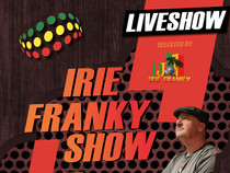 Show // THE IRIE FRANKY SHOW #5