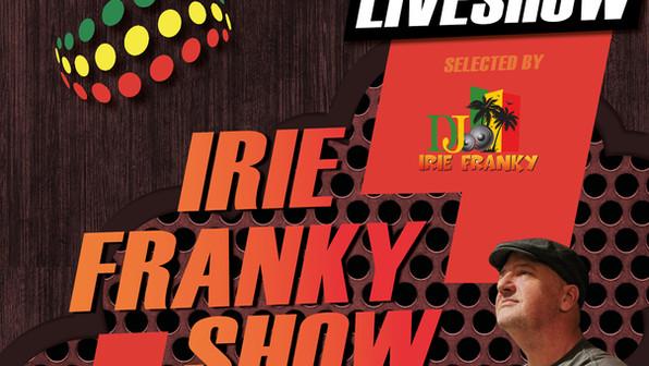 Show // THE IRIE FRANKY SHOW #8 Trixstar