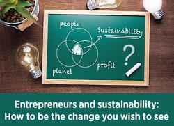 Entrepreneurs and Sustainability