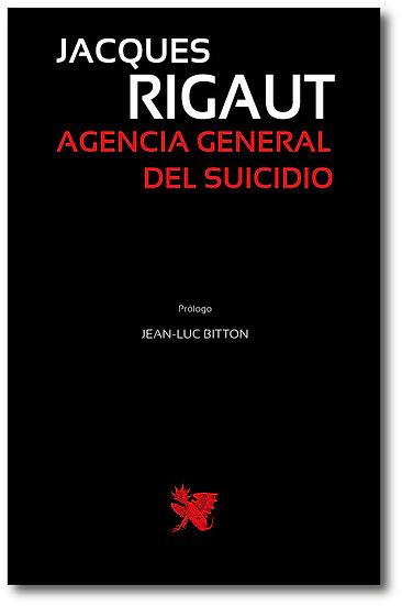 Agencia General del Suicidio - Jacques Rigaut
