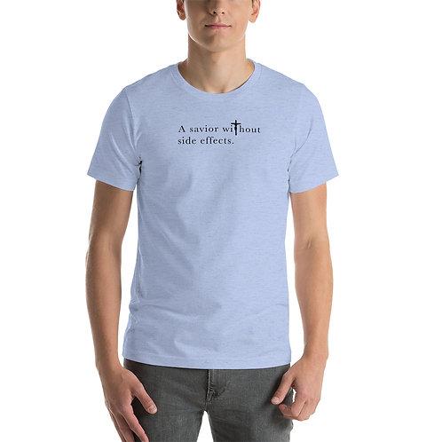 Savior Without Side Effects - Short-Sleeve Unisex T-Shirt, Light Shirt, Dark Txt