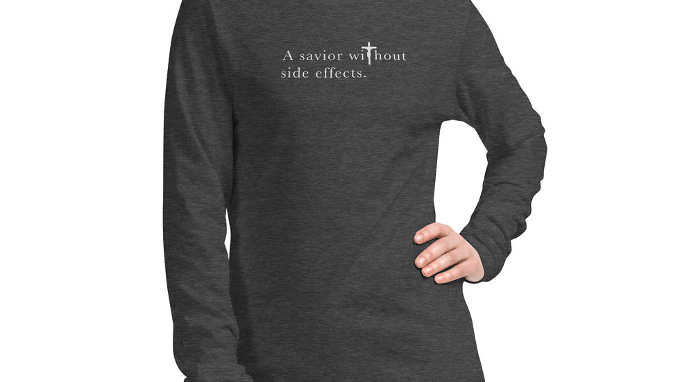 A Savior Without Side Effects - Unisex Long Sleeve Tee - Dark W/Light Text