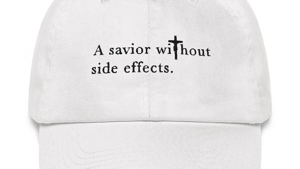 A Savior Without Side Effects - Dad hat - Light Hat/Dark Text