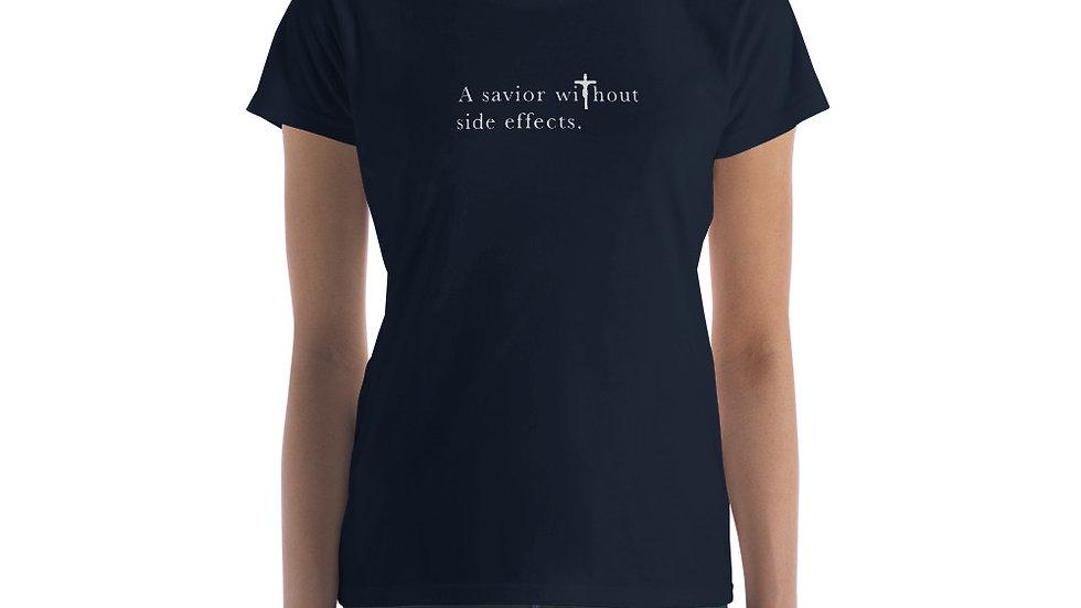 Savior Without Side Effects - Women's short slv t-shirt - Dark Shirt - Light Txt