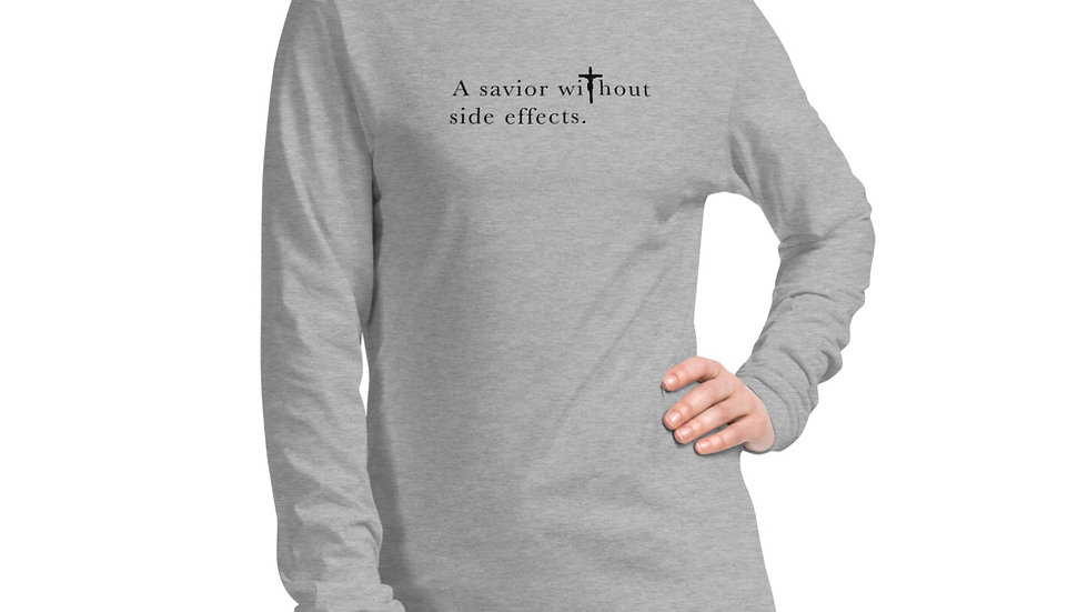A Savior Without Side Effects - Unisex Long Sleeve Tee - Light W/ Dark Text