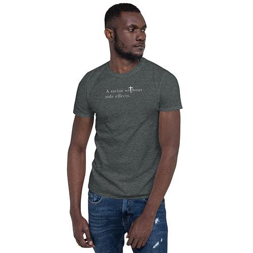 Savior Without Side Effects - Short-Slve Unisex T-Shirt - Dark Shirt - Light Txt