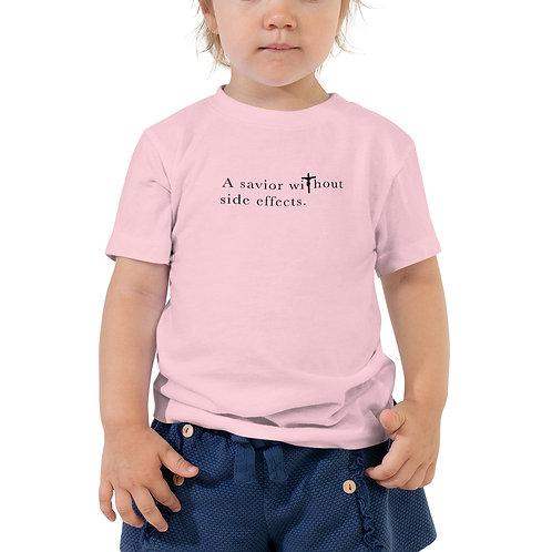 Savior Without Side Effects - Toddler Short Sleeve Tee - Light Shirt - Dark Text