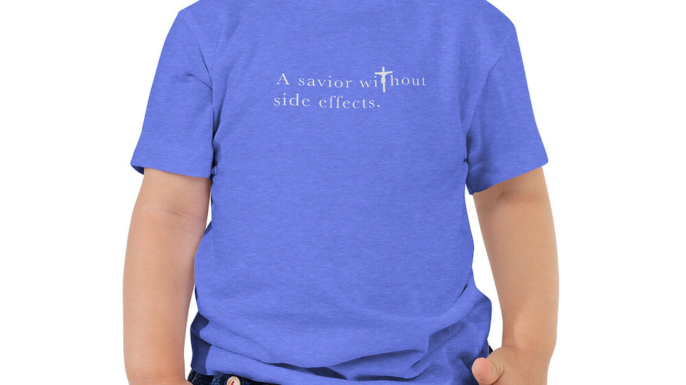 Savior Without Side Effects - Toddler Short Sleeve Tee - Dark Shirt - Light Text