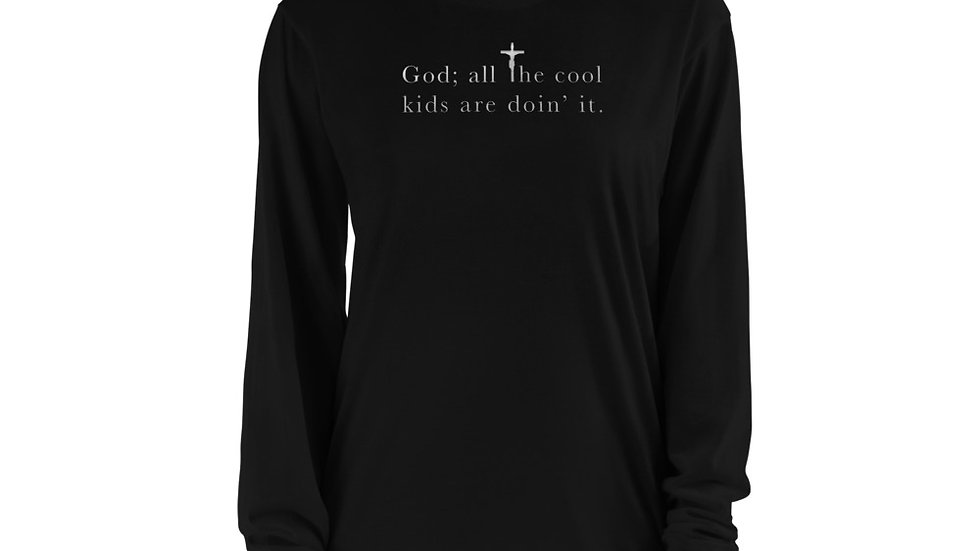 God; all the cool kids are doin' it - Long sleeve t-shirt