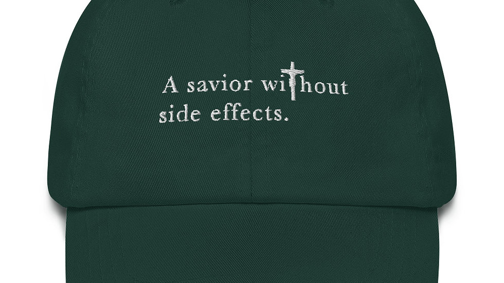 A Savior Without Side Effects - Dad hat - Dark Hat/Light Text