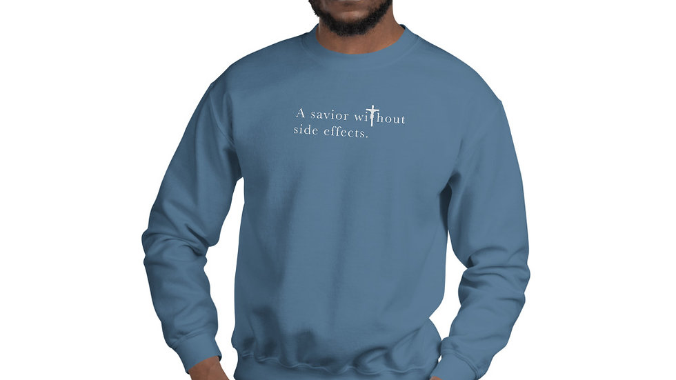 A Savior Without Side Effects - Unisex Sweatshirt - Dark Shirt - Light Text