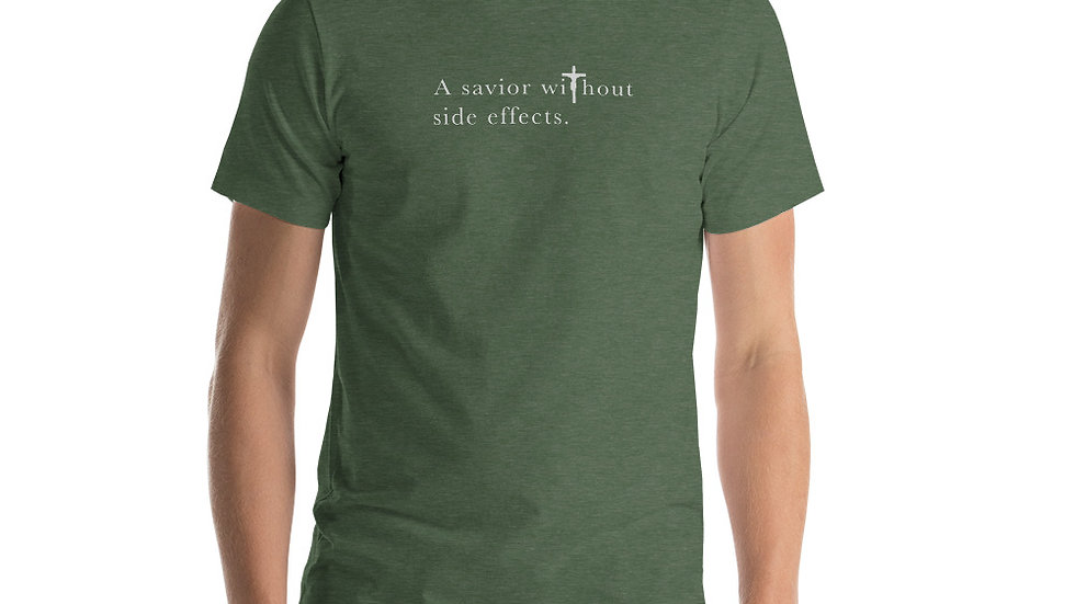 A Savior Without Side Effects - Short-Sleeve Unisex T-Shirt - Dark W/ Light Text