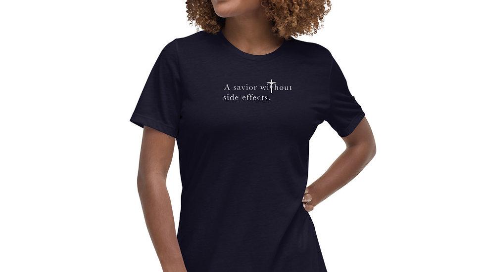 Savior Without Side Effects - Women's Relaxed T-Shirt - Dark Shirt - Light Text