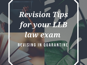 Revising for your LLB law exams under quarantine