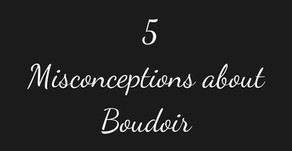 The 5 Misconceptions of Boudoir Photography