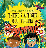 There's a Tiger Out There!