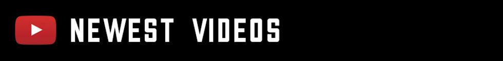 NEWEST VIDEOS BANNER AUGUST 2018.jpg