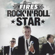 The Fires - Rock'N'Roll Stars
