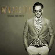Kay Marston - Take Me Out