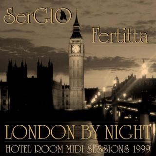 SerGIO Fertitta - London By Night