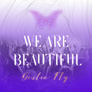 Giulia Fly - We Are Beautiful