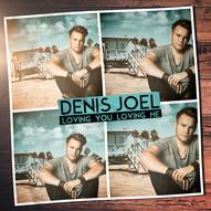 Denis Joel - Loving You Loving Me