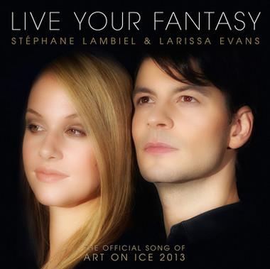 Larissa Evans & Stephane Lambiel - Live Your Fantasy