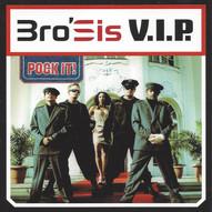Bro'Sis - VIP