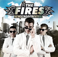 The Fires - Newschool Revival