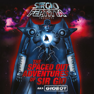 SerGIO Fertitta - Spaced Out Adventures Of SIR GIO