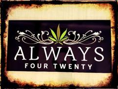 Always Four Twenty Dibond sign.jpg
