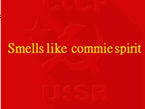 Smells like Commie Spirit.