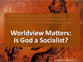 Worldview Matters: Is God A Socialist?