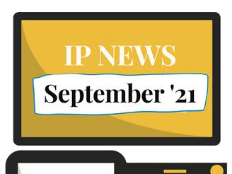 IP News Updates (September 2021)