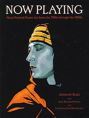 NOW PLAYING: HAND-PAINTED POSTER ART FROM THE 1910S THROUGH THE 1950S