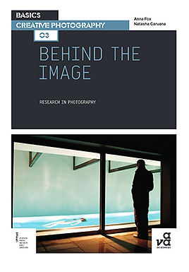 BEHIND THE IMAGE : RESEARCH IN PHOTOGRAPHY