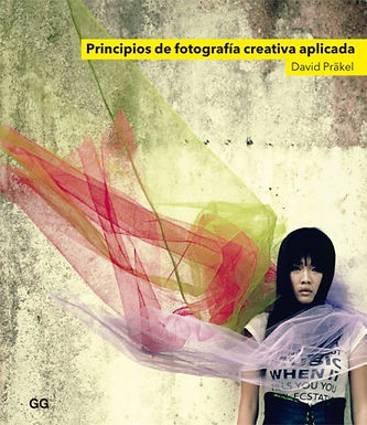 PRINCIPIOS DE FOTOGRAFIA CREATIVA APLICADA / APPLIED PRINCIPLES OF CREATIVE