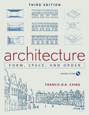 ARCHITECTURE : FORM, SPACE, & ORDER