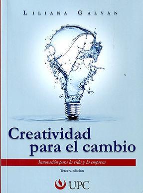 CREATIVIDAD PARA EL CAMBIO: INNOVACIÓN PARA LA VIDA Y LA EMPRESA