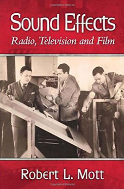 SOUND EFFECTS : RADIO, TELEVISION, AND FILM