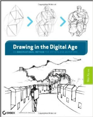 DRAWING IN THE DIGITAL AGE : AN OBSERVATIONAL METHOD FOR ARTISTS AND ANIMATORS