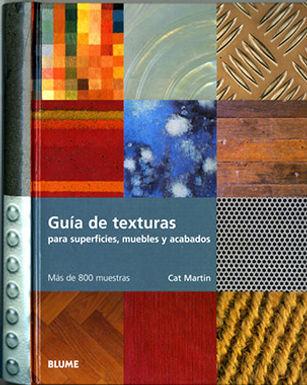 GUÍA DE TEXTURAS PARA SUPERFICIES, MUEBLES Y ACABADOS: MÁS DE 800 MUESTRAS
