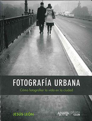 FOTOGRAFÍA URBANA: CÓMO FOTOGRAFIAR LA VIDA EN LA CIUDAD