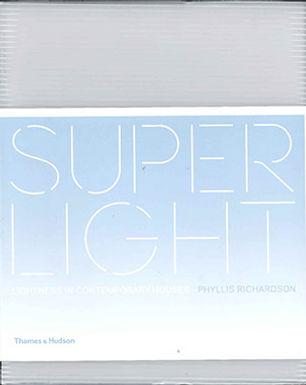 SUPERLIGHT: LIGHTNESS IN CONTEMPORARY HOUSES