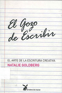 EL GOZO DE ESCRIBIR: EL ARTE DE ESCRITURA CREATIVA
