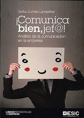 ¡Comunica bien, jef@!: análisis de la comunicación en la empresa